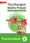 The Shanghai Maths Project Practice Book Year 6: For the English National Curriculum (Shanghai Maths) by HarperCollins Publishers (Paperback, 2016)