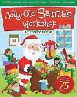 Jolly Old Santa's Workshop Activity Book by Editors (Mixed media product, 2014)