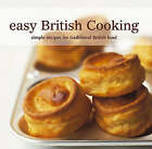 Easy British Cooking by Ryland, Peters & Small Ltd (Paperback, 2007)
