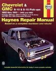 Chevrolet S-10, GMC S-15 and Olds Bravada Automotive Repair Manual by J. H. Haynes, Robert Maddox (Paperback, 1988)