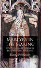 Martyrs in the Making: Political Martyrdom in Late Medieval England by Danna Piroyansky (Hardback, 2008)