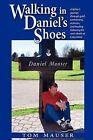 Walking in Daniel's Shoes by Tom Mauser (Paperback / softback, 2012)