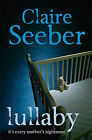 Lullaby by Claire Seeber (Hardback, 2010)
