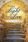 Living in the Light of God's Love: Walk This Way by Mari Keisling (Paperback / softback, 2014)