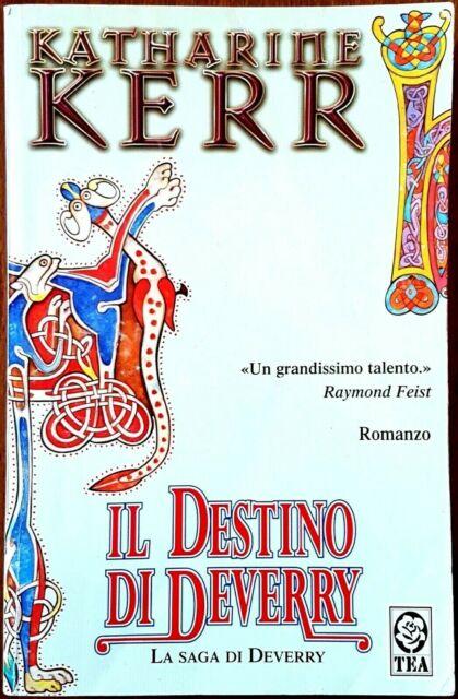 Katharine Kerr, Il destino di Deverry, Ed. TEA, 2004