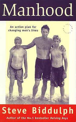 1 of 1 - MANHOOD ~ an Action Plan for Changing Men's Lives ~ Steve Biddulph