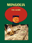Mongolia Tax Guide: Strategic and Practical Information by International Business Publications, USA (Paperback / softback, 2010)