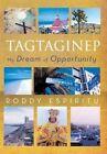 Tagtaginep - My Dream of Opportunity by Roddy Espiritu (Hardback, 2013)