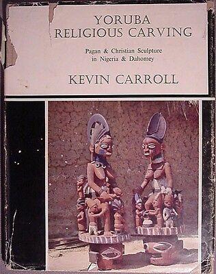 Carroll, Kevin: Yoruba Religious Carving: Pagan & Christian Sculpture in  Nigeria | eBay