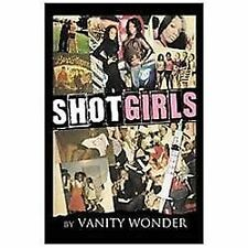 Shot Girls by Vanity Wonder (2012, Paperback)