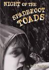 Night of the Spadefoot Toads by Bill Harley (2008, Hardcover)