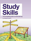 Study Skills: The Complete Guide to Smart Learning by Elizabeth Holtom (Paperback, 2007)