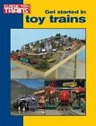 Get Started in Toy Trains by Company Publishing Kalmbach 9780897784849