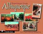Greetings from Albuquerque by Mary Martin, Nathaniel Wolfgang-Price (Paperback, 2006)