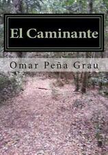 El Caminante : Un Cuento Arquetipico de la Conciencia by Omar Grau (2015,...