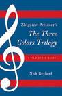 Zbigniew Preisner's Three Colors Trilogy Blue, White, Red by Nicholas W. Reyland (Paperback, 2011)