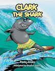 Clark The Shark by Paula Jones (Paperback, 2013)