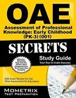 Oae Assessment of Professional Knowledge Early Childhood (Pk-3) (001) Secrets Study Guide: Oae Test Review for the Ohio Assessments for Educators by Mometrix Media LLC (Paperback / softback, 2015)