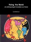 Fixing the World: An Anthropologist Considers Our Future by Cyril Belshaw (Paperback / softback, 2010)