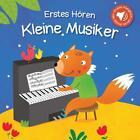 Erstes Hören - Kleine Musiker (2016, Gebundene Ausgabe)