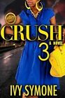 Crush 3 by Ivy Symone (Paperback / softback, 2016)