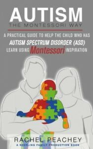 Autism-The-Montessori-Way-A-Practical-Guide-to-Help-the-Child-with