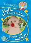 Hello, Makka Pakka! Press Out and Play by BBC (Paperback, 2008)