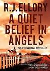 A Quiet Belief in Angels by R J Ellory (Hardback, 2009)