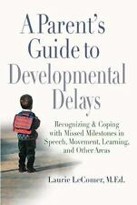 A Parent's Guide to Developmental Delays: Recognizing and Coping with Missed Mil