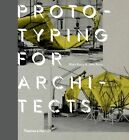 Prototyping for Architects: Real Buildings for the Next Generation of Digital Designers by Jane Burry, Mark Burry (Hardback, 2016)