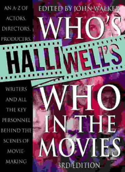 Halliwell's Who's Who in the Movies By John Walker. 9780007150854