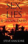 Sex, Lies & Spinnakers by Steve Van Slyke (Paperback, 2009)