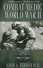 Combat Medic: World War II by John A. Kerner (Paperback, 2006)