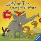 Welches Tier trompetet hier? von Regina Schwarz (2013, Gebundene Ausgabe)