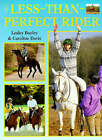 The Less-than-perfect Rider: Overcoming Common Riding Problems by Lesley Bayley, Caroline Davis (Paperback, 1996)