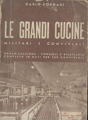 LE GRANDI CUCINE MILITARI E CONVIVIALI di Dario Fornari 1938 con pubblicità