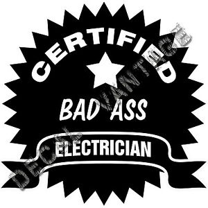 Certified-Badass-Electrician-Seal-Vinyl-Sticker-Decal-Choose-Size-amp-Color