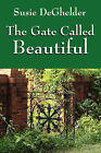 The Gate Called Beautiful by Susie Deghelder (Paperback / softback, 2008)