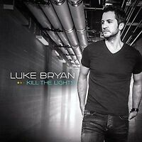 Luke Bryan Kill The Lights Cd Fast Move Kick The Dust Up Strip It Down