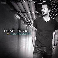 Luke Bryan Kill The Lights Cd Fast Move Kick The Dust Up Strip It Down