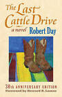 The Last Cattle Drive by Robert Day (Paperback, 2007)