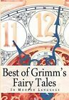 The Best of Grimm's Fairy Tales: In Modern Language by Wilhelm Grimm, Jacob Ludwig Carl Grimm (Paperback / softback, 2009)