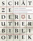 Schätze der Lutherbibliothek auf der Wartburg von Ulrich Bubenheimer und Ulman Weiss (2016, Taschenbuch)