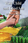 Wild Child and Good Son: A Parable for Fathers and Their Sons by Jr, Owen Fleming (Paperback / softback, 2011)