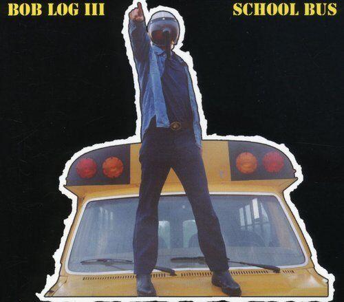 Bob Log III - School Bus [New CD]