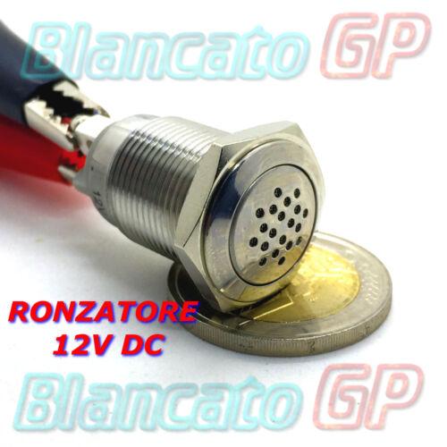 RONZATORE 12V DC IN METALLO ACCIAIO INOX 16mm 85db CICALINO ELETTRONICO CONTINUO
