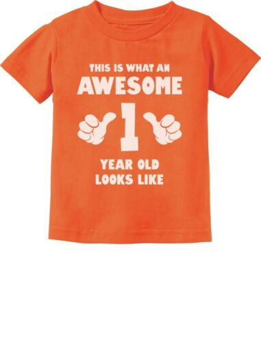 This Is What an Awesome 1 Year Old Looks Like Funny Cute Infant Kids T-Shirt