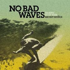 No Bad Waves : Talking Story with Mickey Munoz by Mickey Munoz (2011, Hardcover)