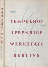Schmitz, Tempelhof lebendige Werkstatt v Berlin, 10 J. Selbstverwaltung n. 1945