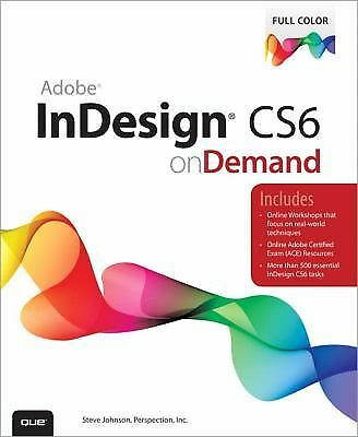 Adobe Indesign CS6 on Demand by Inc. Staff Perspection and Steve Johnson...